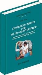 L'Emergenza Medica nello Studio Odontoiatrico: Valutazione nel Paziente Critico e Gestione delle Emergenze nello Studio Odontoiatrico.