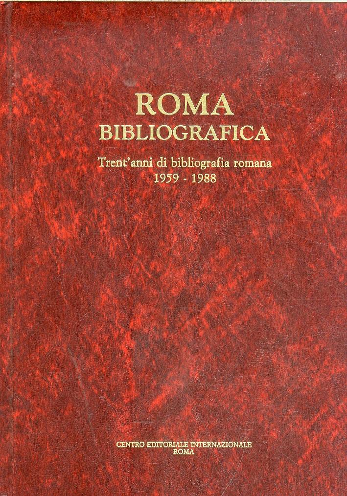 Roma bibliografica. Trent'anni di bibliografia romana (1959-1988)