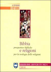 Bibbia e religioni. Prospettive bibliche per la teologia delle religioni