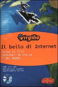 Virgilio. Il bello di Internet. Guida ai siti internet in Italia e nel mondo.