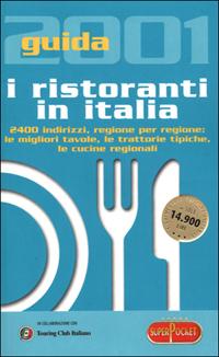 I ristoranti in Italia. Guida 2001.