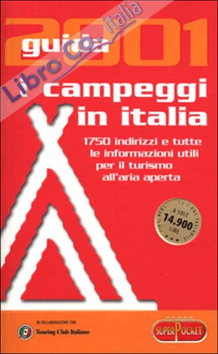 I campeggi in Italia. Guida 2001