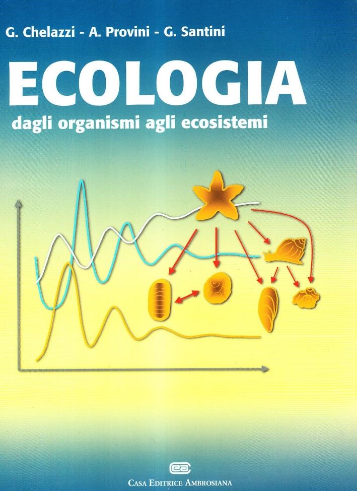 Ecologia. Dagli organismi agli ecosistemi