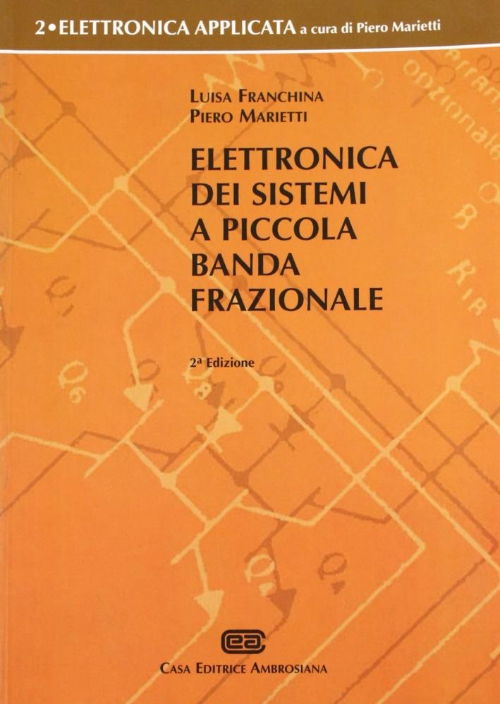 Elettronica dei Sistemi a Piccola Banda Frazionale. Vol. 2.