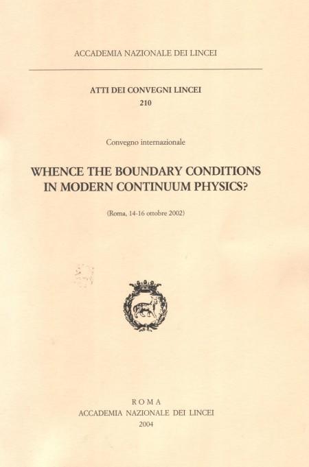 Whence the boundary conditions in modern continuum physics?. Atti del Convegno internazionale (Roma, 14-16 ottobre 2002). [Edizione Multilingue].