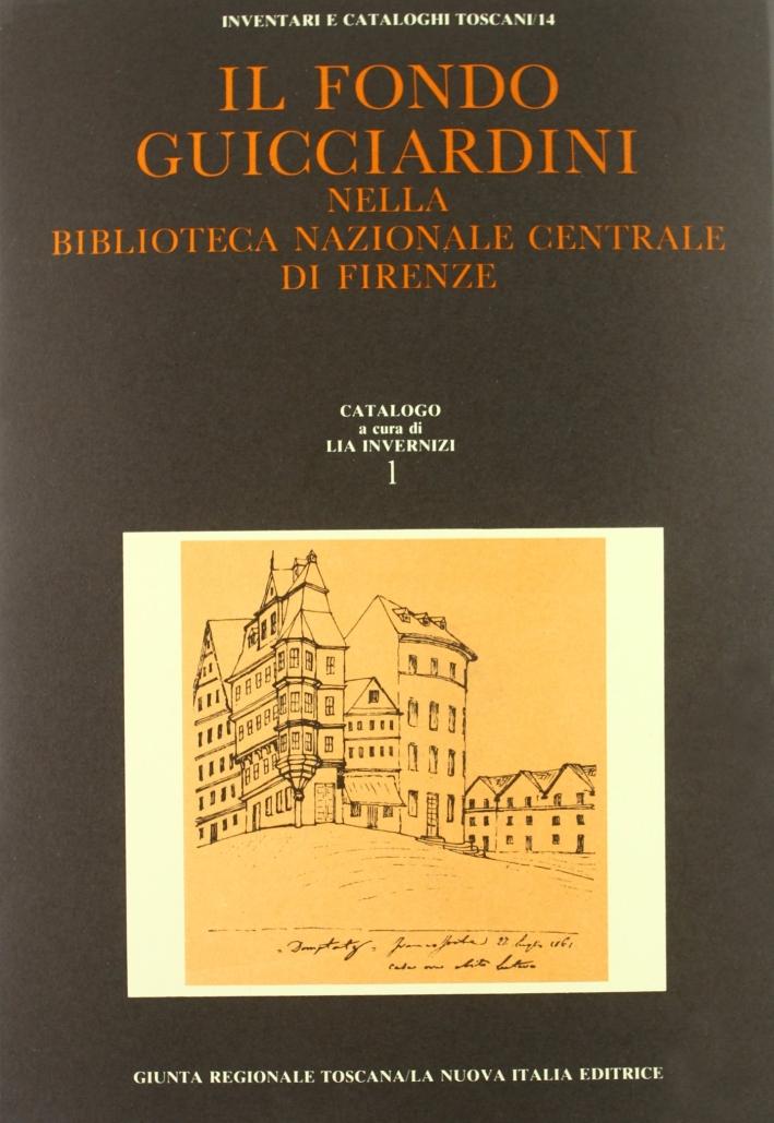 Il Fondo Guicciardini nella Biblioteca Nazionale Centrale di Firenze. I Sec. XIX. Tomo Primo: A-F