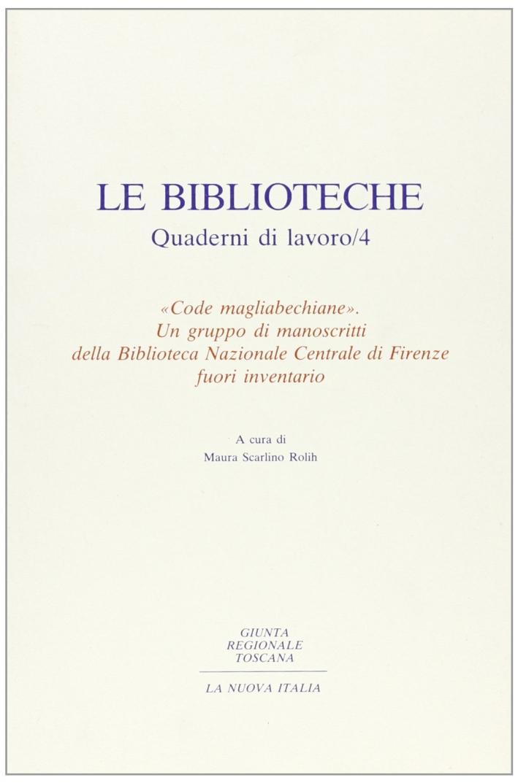 Code magliabechiane. Un gruppo di manoscritti della Biblioteca nazionale centrale di Firenze fuori inventario