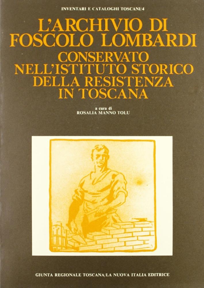 L'archivio di Foscolo Lombardi conservato nell'Istituto storico della Resistenza in Toscana