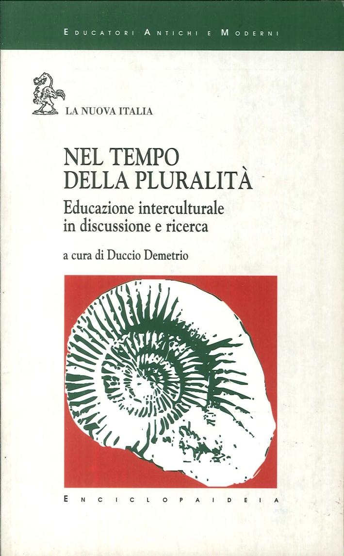 Nel tempo della pluralità. Educazione interculturale in discussione e ricerca