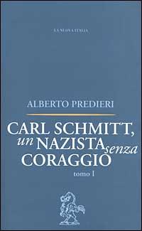 Carl Schmitt, un nazista senza coraggio.