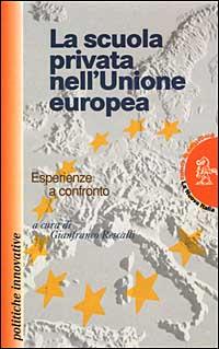 La scuola privata nell'unione europea. Esperienze a confronto