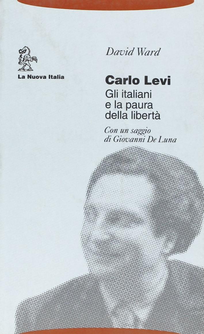 Carlo Levi. Gli italiani e la paura della libertà.