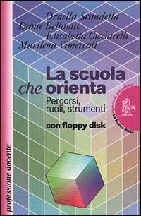 La scuola che orienta. Percorsi, ruoli, strumenti. Con floppy disk.