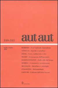 Aut aut. Vol. 310-311.