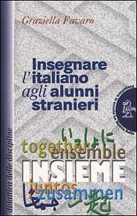 Insegnare l'italiano agli alunni stranieri.