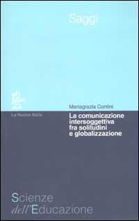 La comunicazione intersoggettiva fra solitudine e globalizzazione.