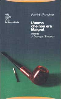 L'uomo che non era Maigret. Ritratto di Georges Simenon.