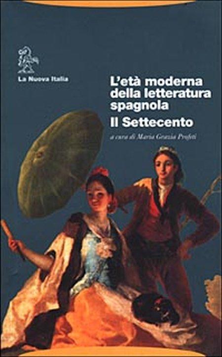 L'età moderna della letteratura spagnola. Il Settecento.