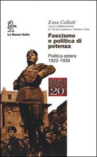 Fascismo e politica di potenza. Politica estera 1922-1939.