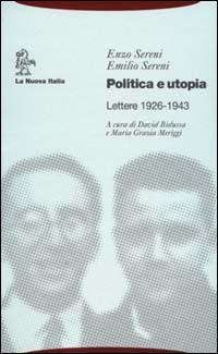 Politica e utopia. Lettere 1926-1943.
