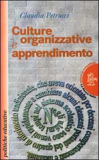Culture organizzative e apprendimento.