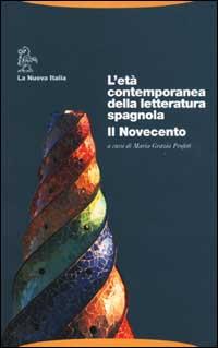 L'età contemporanea della letteratura spagnola. Il Novecento.
