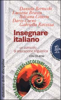 Insegnare italiano. Un curricolo di educazione linguistica. Con CD-ROM.