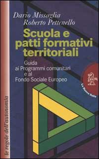 Scuola e patti formativi territoriali. Guida ai programmi comunitari e al Fondo sociale europeo.