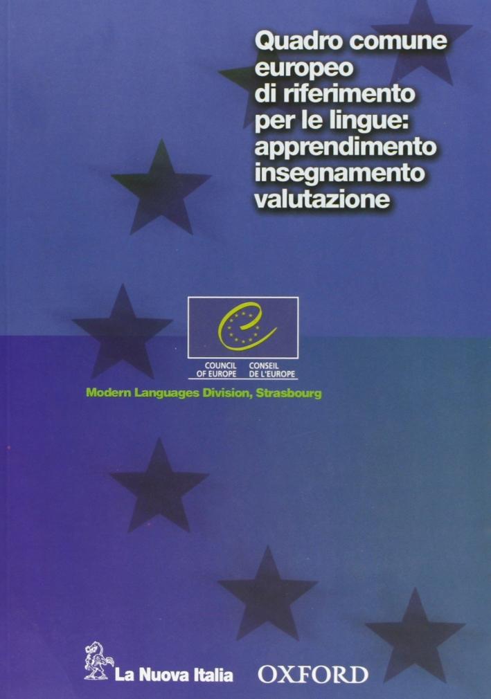 Quadro comune europeo di riferimento per le lingue: apprendimento, insegnamento, valutazione.