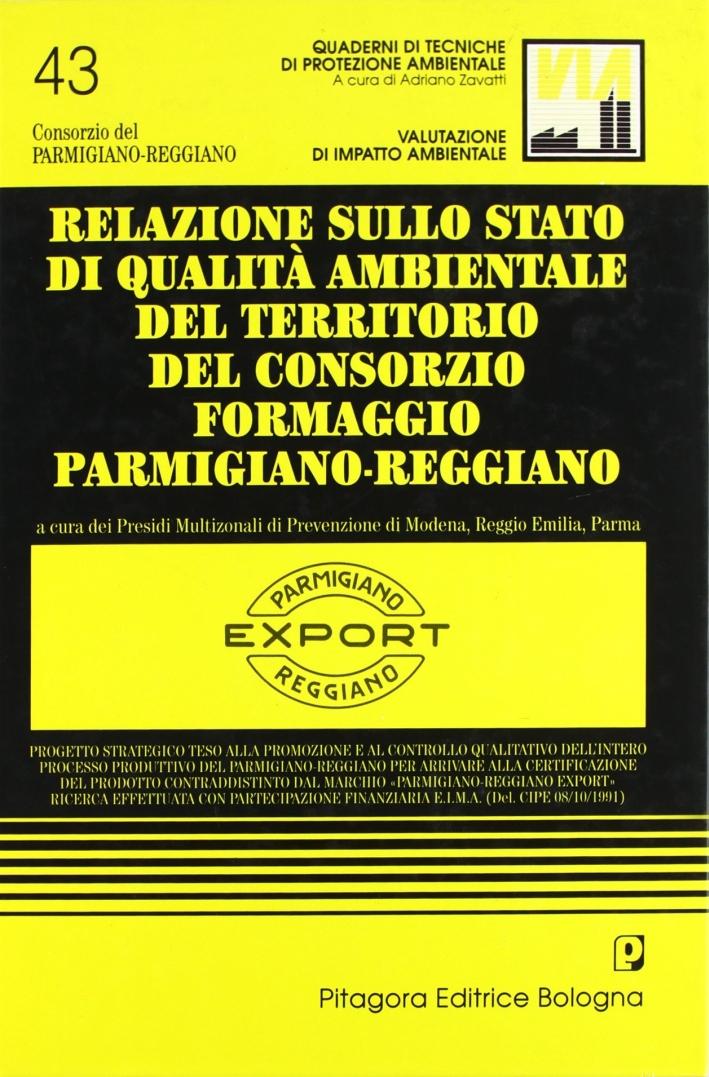 Relazione sullo stato di qualità ambientale del territorio del consorzio formaggio Parmigiano-Reggiano.