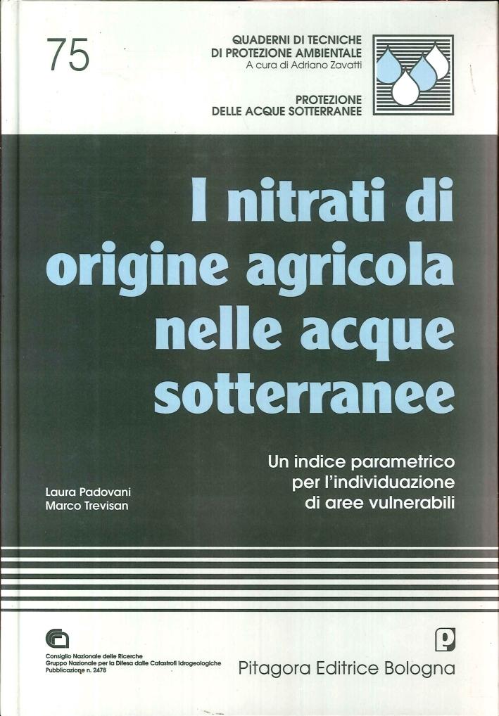 I nitrati di origine agricola nelle acque sotterranee. Un indice parametrico per l'individuazione di aree vulnerabili.