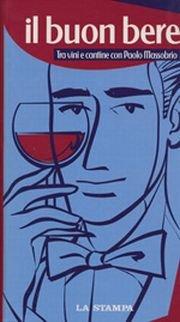 Il buon bere. Tra vini e cantine con Paolo Massobrio