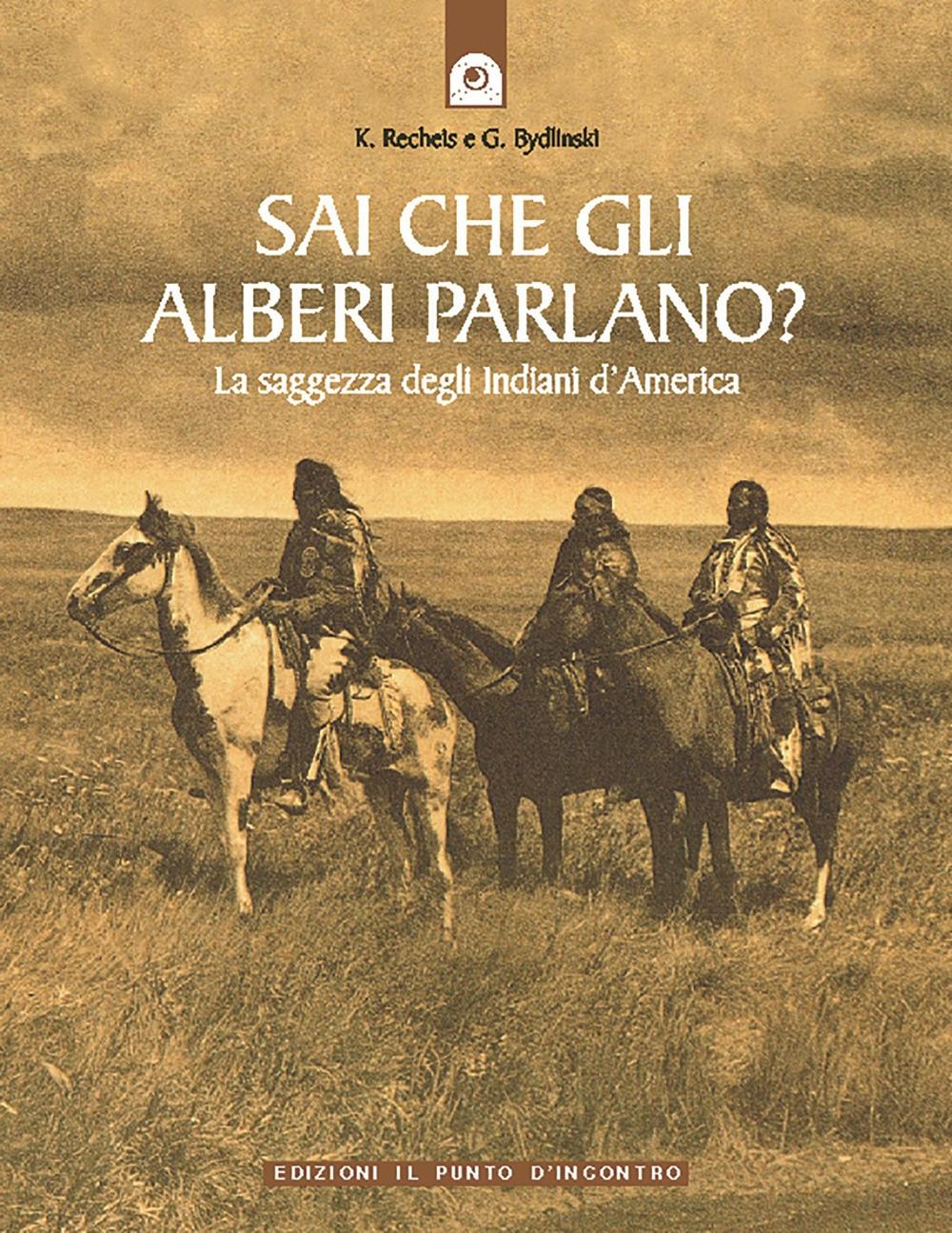 Sai che gli Alberi Parlano? la Saggezza degli Indiani d'America
