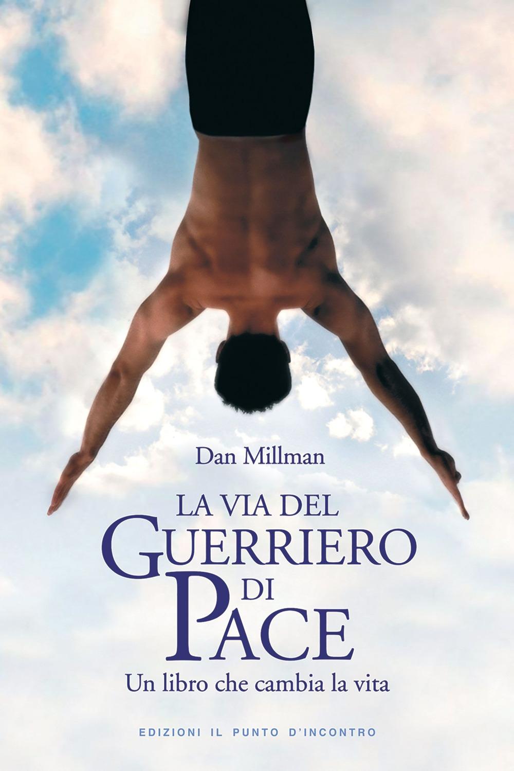 La via del guerriero di pace. Un libro che cambia la vita
