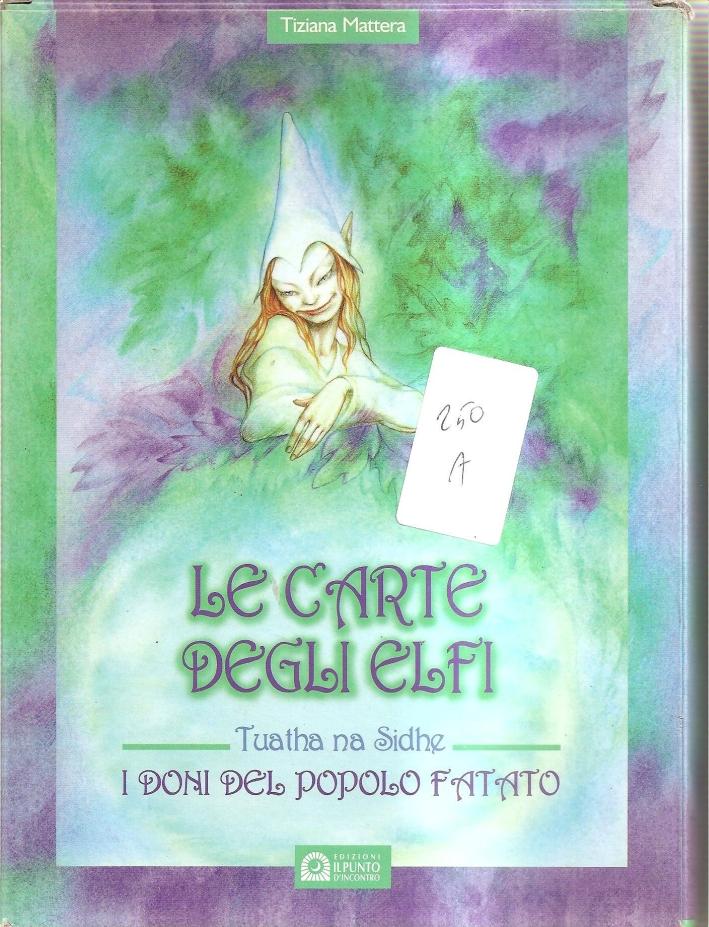 Le carte degli elfi. I doni del popolo fatato. Tuatha na Sidhe. Con carte