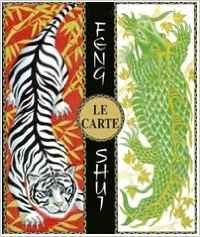 Le carte feng shui. Armonia ed equilibrio nell'antica saggezza cinese. Con 32 carte