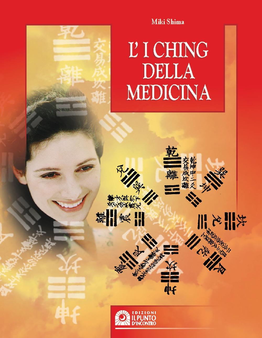 L'i Ching della medicina. Manuale pratico di diagnosi e prevenzione
