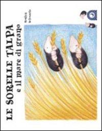 Le sorelle talpa e il mare di grano