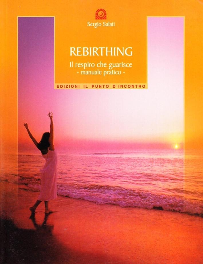 Rebirthing. Il respiro che guarisce