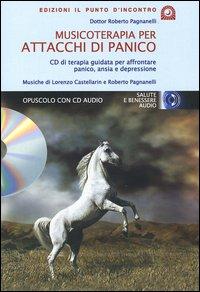 Musicoterapia per attacchi di panico. Con CD Audio