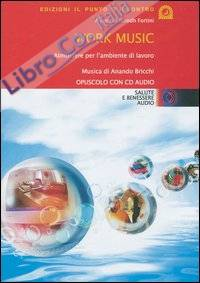 Work music. Atmosfere per l'ambiente di lavoro. Con CD Audio