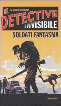 Soldati fantasma. Il detective invisibile