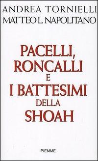 Pacelli, Roncalli e i battesimi della Shoah