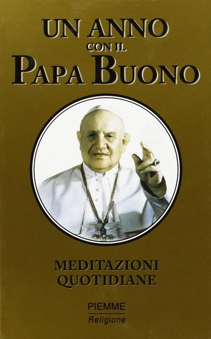 Un anno con il papa buono. Meditazioni quotidiane.