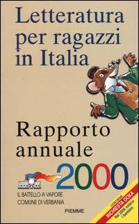 Letteratura per ragazzi in Italia. Rapporto annuale 2000.
