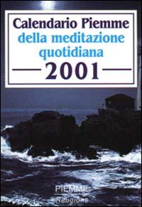 Calendario Piemme della meditazione quotidiana 2001.
