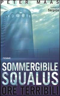 Sommergibile Squalus. Ore terribili.