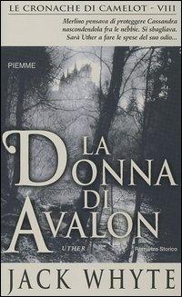 La donna di Avalon. Le cronache di Camelot. Vol. 8