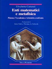 Enti matematici e metafisica. Platone, l'Accademia e Aristotele a confronto.