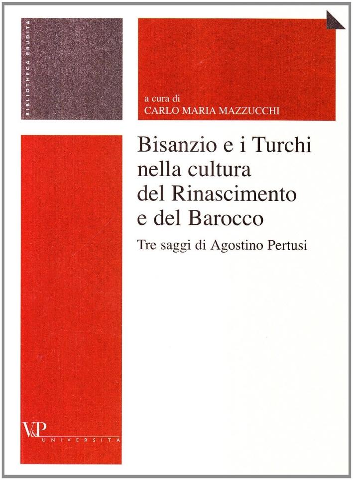 Bisanzio e i turchi nella cultura del Rinascimento e del Barocco.